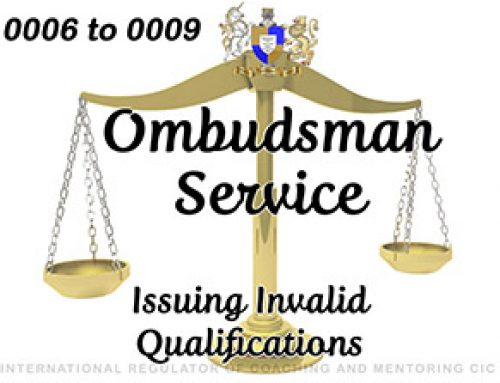 Ombudsman Service 0006 to 0009 – UPHELD – part 1: 1 – Issuing Invalid Qualification