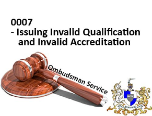 Ombudsman Service 0007 – Issuing Invalid qualification and Invalid Accreditation