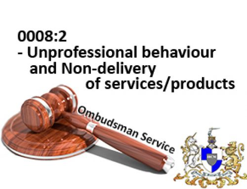 Ombudsman Service 0008:2 – Unprofessional behaviour and Non-delivery of services/products