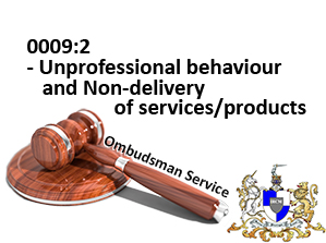Unprofessional behaviour and Non-delivery of services/products