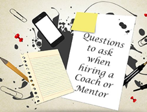 Questions to ask when hiring a Coach or Mentor