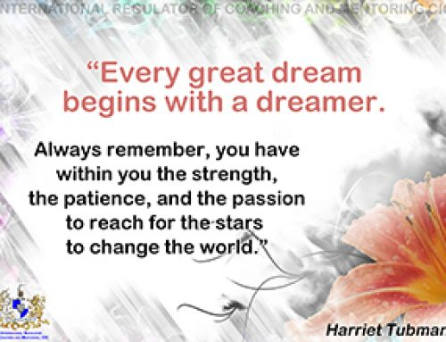 """""""Every great dream begins with a dreamer. …"""